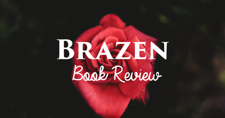 Book Review: Brazen